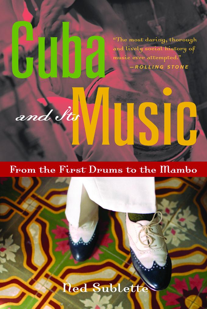 Cuba and Its Music: From the First Drums to the Mambo EB9781569764190