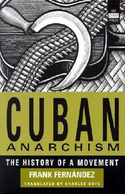 Cuban Anarchism: The History of a Movement EB9781937276102