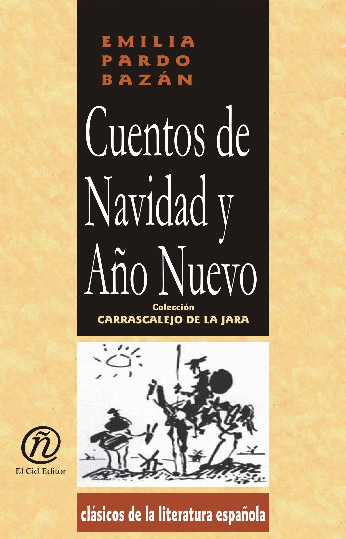 Cuentos de Navidad y A?o Nuevo: Colecci?n de Cl?sicos de la Literatura Espa?ola