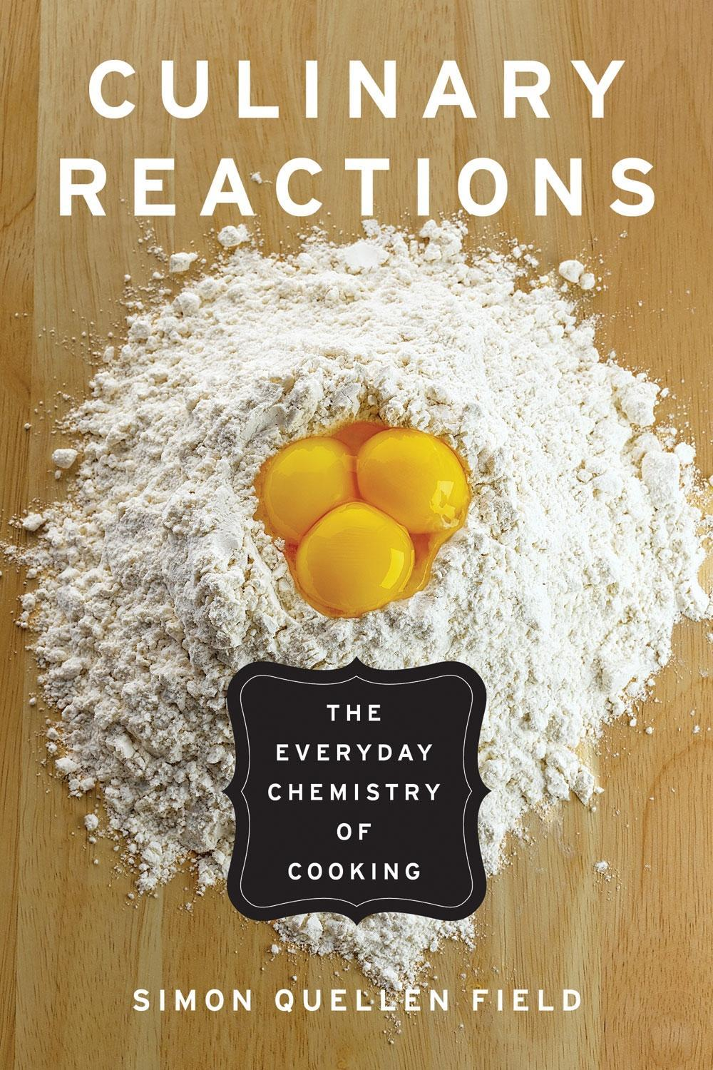 Culinary Reactions: The Everyday Chemistry of Cooking EB9781569769584