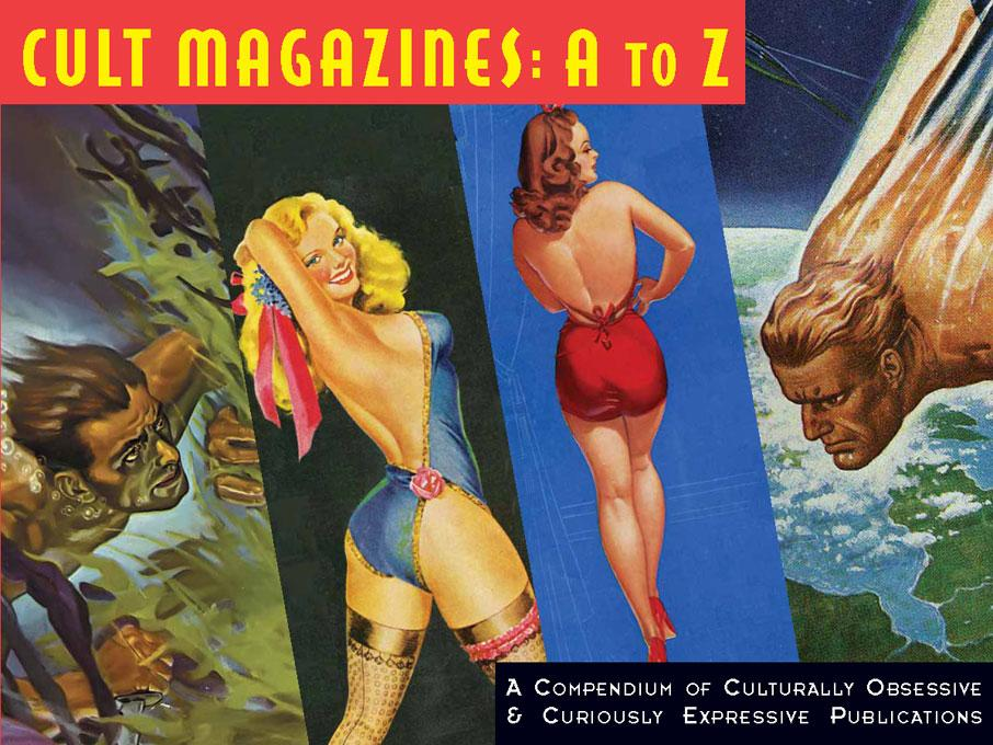 Cult Magazines: A to Z: A Compendium of Culturally Obsessive & Curiously Expressive Publications EB9781933065151