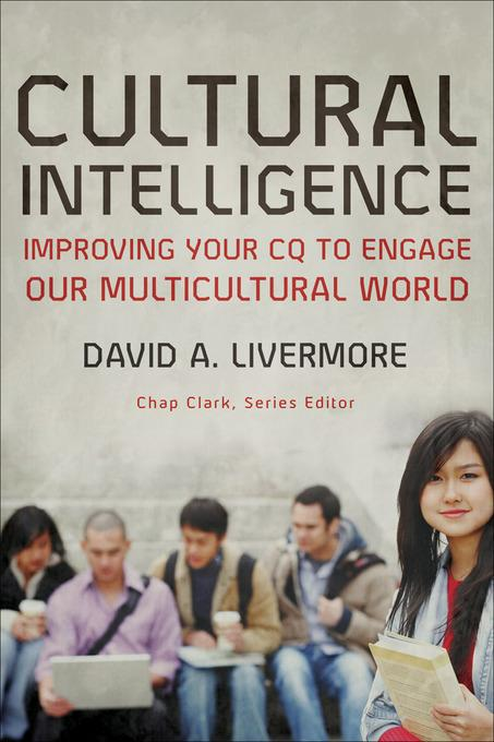 Cultural Intelligence: Improving Your CQ to Engage Our Multicultural World EB9781441210630