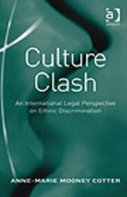 Culture Clash: An International Legal Perspective on Ethnic Discrimination EB9781409419372