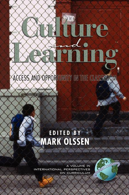 Culture and Learning: Access and Opportunity in the Classroom. International Perspectives on Curriculum. EB9781607524991