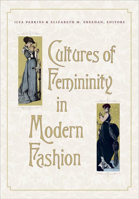 Cultures of Femininity in Modern Fashion EB9781611682335