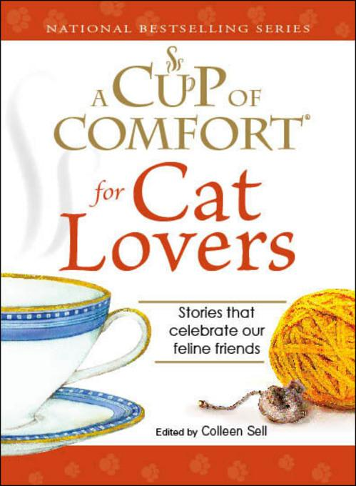 Cup of Comfort for Cat Lovers: Stories that celebrate our feline friends EB9781605503844