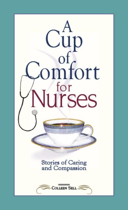 Cup of Comfort for Nurses: Stories of Caring and Compassion EB9781605503752