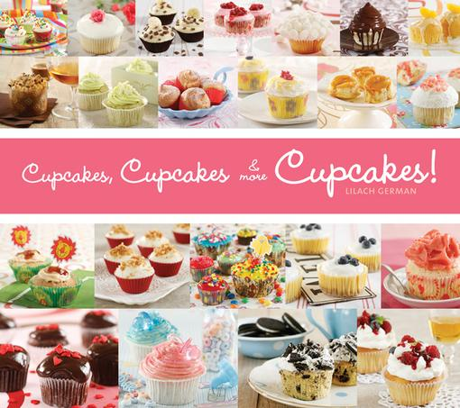 Cupcakes, Cupcakes, and More Cupcakes EB9781607343608