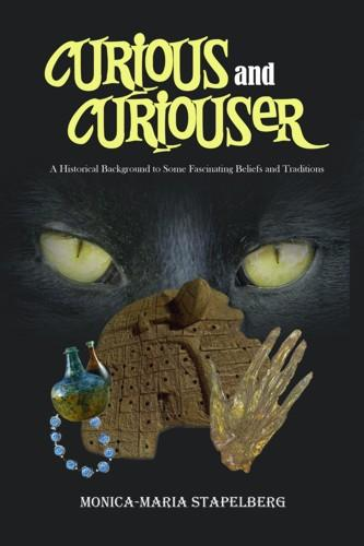 Curious and Curiouser! A Historical Background to Some Fascinating Beliefs and Traditions