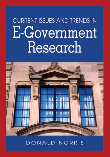 Current Issues and Trends in E-Government Research EB9781599042855