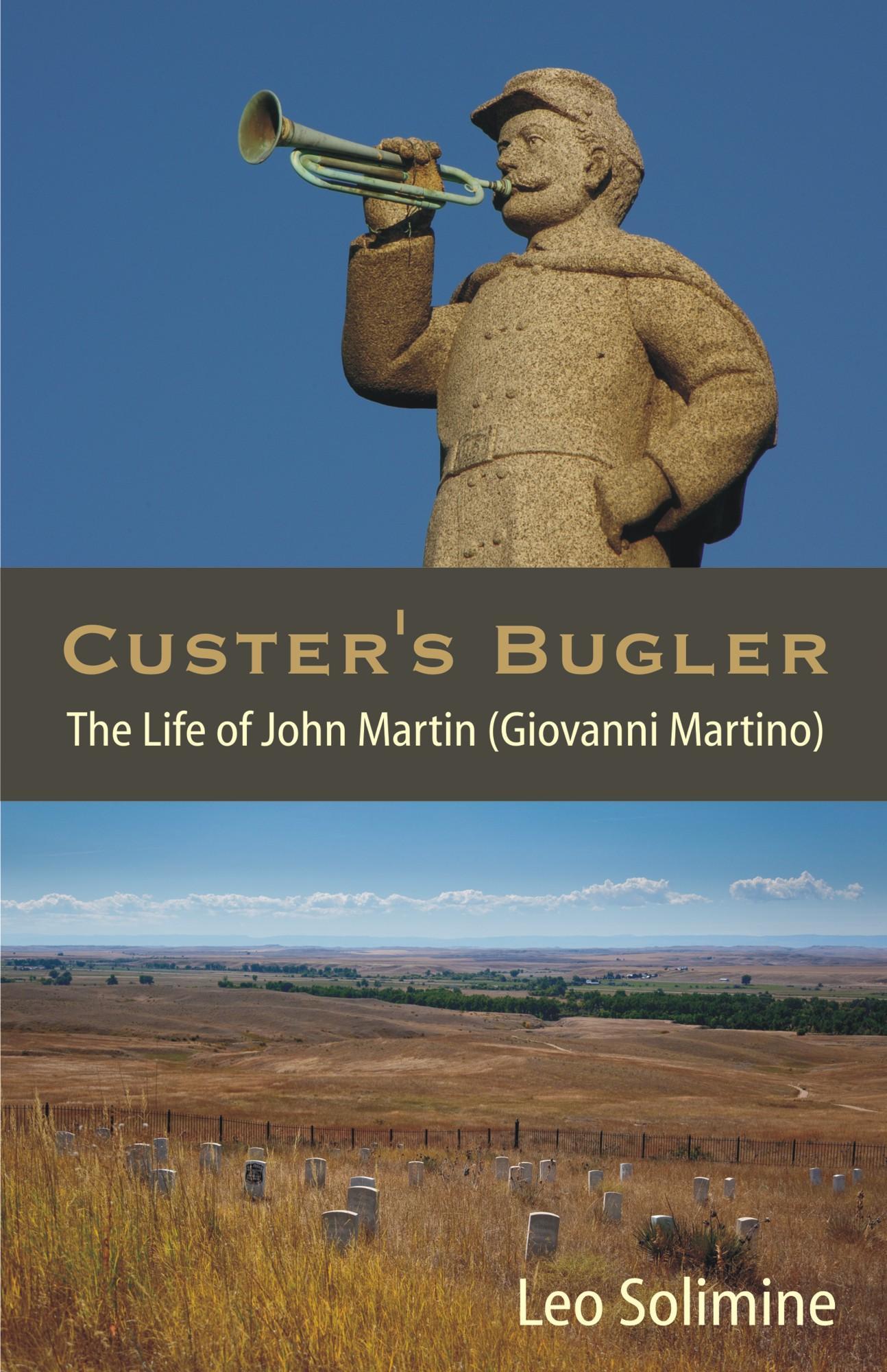 Custer's Bugler: The Life of John Martin (Giovanni Martino) EB9781612330853