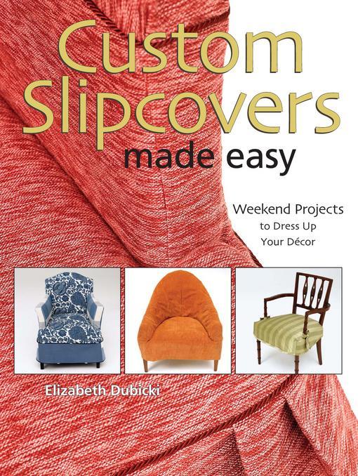 Custom Slipcovers Made Easy EB9781440221118