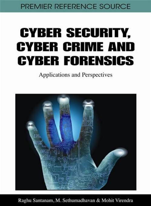 Cyber Security, Cyber Crime and Cyber Forensics: Applications and Perspectives EB9781609601256