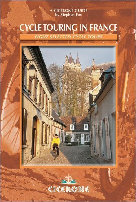 Cycle Touring in France: Eight selected cycle tours EB9781849650892