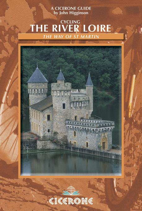Cycling the River Loire: The Way of St. Martin EB9781849650458