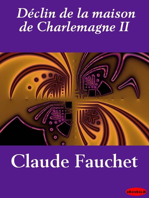 D?clin de la maison de Charlemagne II EB9781412191999