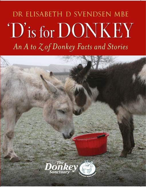 D is for Donkey: An A to Z of Donkey Facts and Stories EB9781905693573