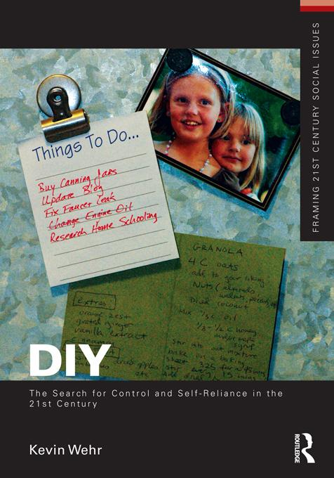 DIY: The Search for Control and Self-Reliance in the 21st Century EB9781136449499