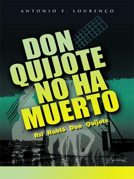 DON QUIJOTE NO HA MUERTO: As? Habl? Don Quijote EB9781462041718