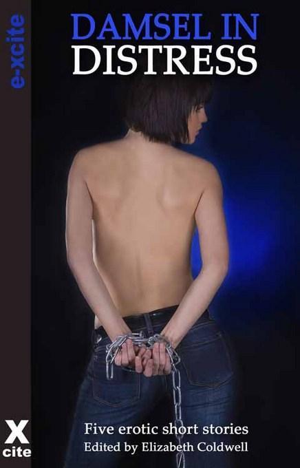 Damsel in Distress: Five erotic stories EB9781908766052