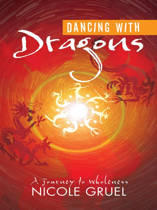 Dancing with Dragons: A Journey to Wholeness EB9781452503769