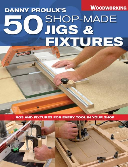 Danny Proulx's 50 Shop-Made Jigs & Fixtures EB9781440316234