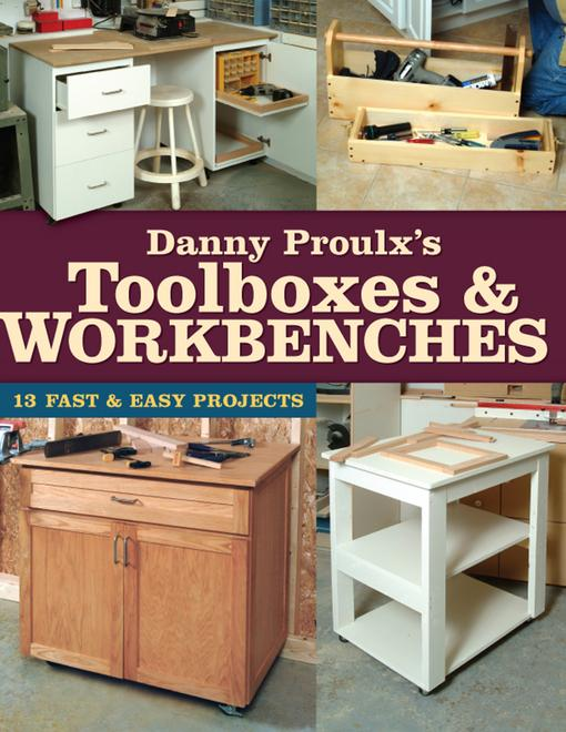Danny Proulx's Toolboxes & Workbenches EB9781440316210