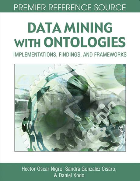 Data Mining with Ontologies: Implementations, Findings, and Frameworks EB9781599046204