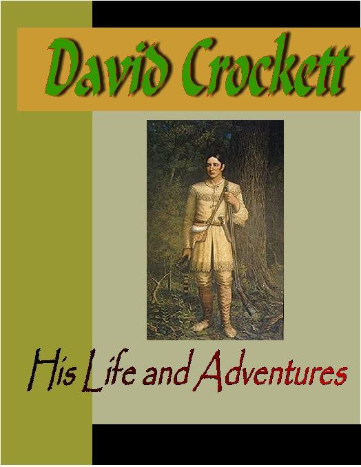 David Crockett:  His Life and Adventures EB9781932681482