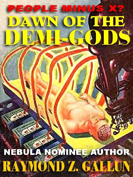 Dawn of the Demi-Gods: The SF Classic of Genetic Engineering and Nanotechnology