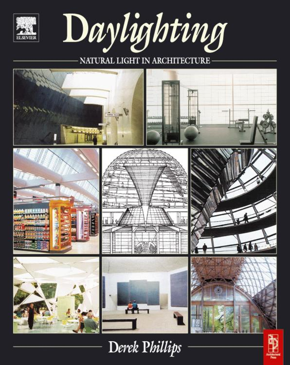 Daylighting: Natural Light in Architecture EB9781592783816