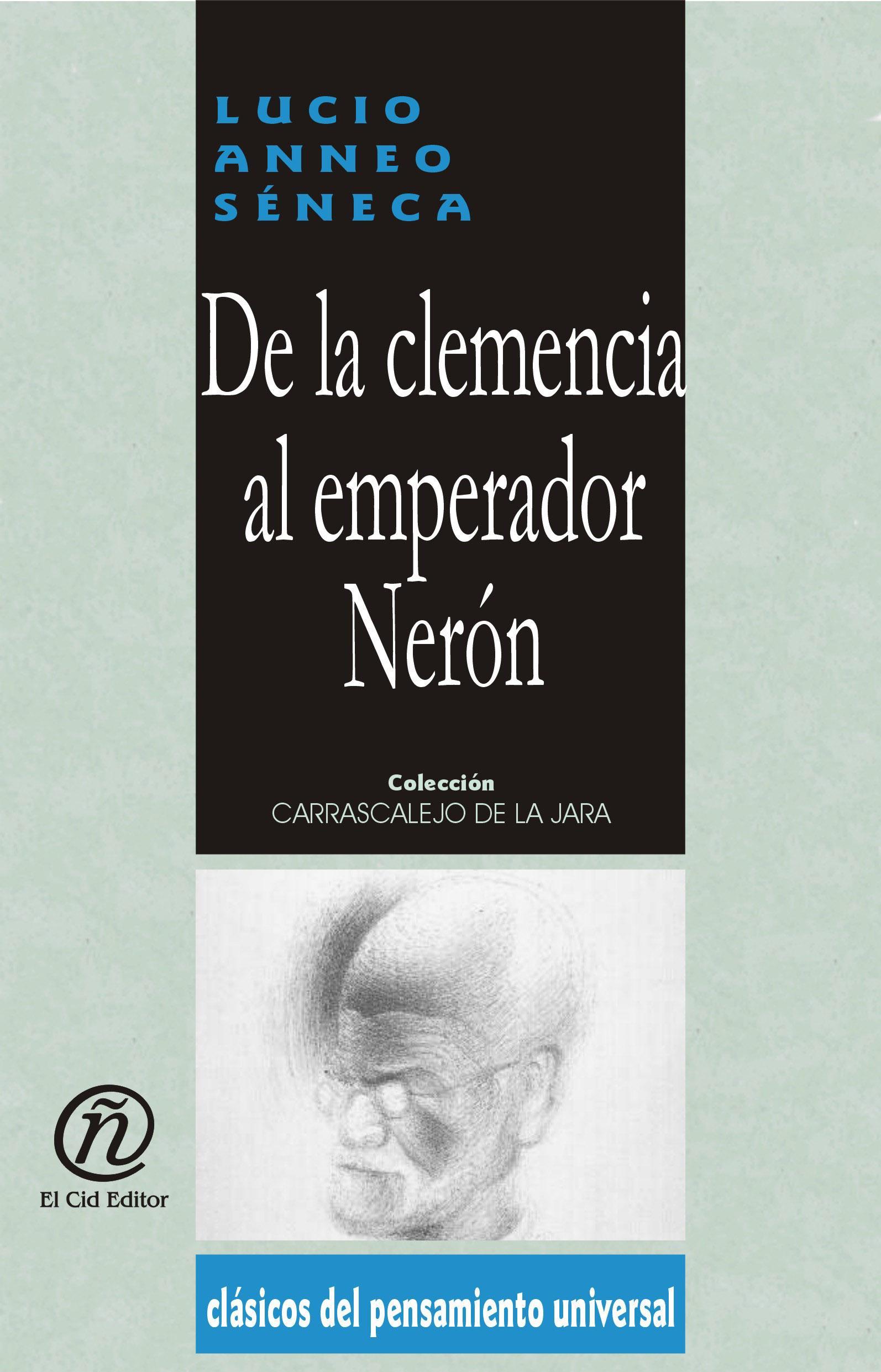 De la clemencia al emperador Ner?n: Colecci?n de Cl?sicos del Pensamiento Universal