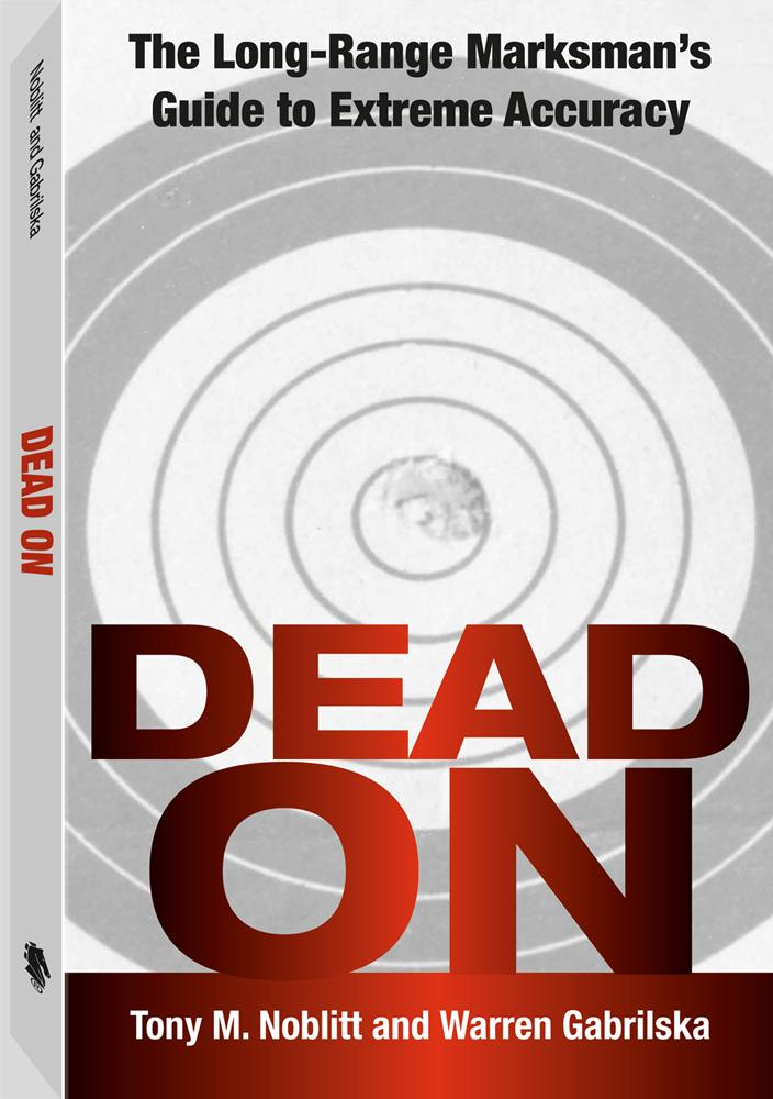 Dead On: The Long-Range Marksman'S Guide To Extreme Accuracy EB9781581609189