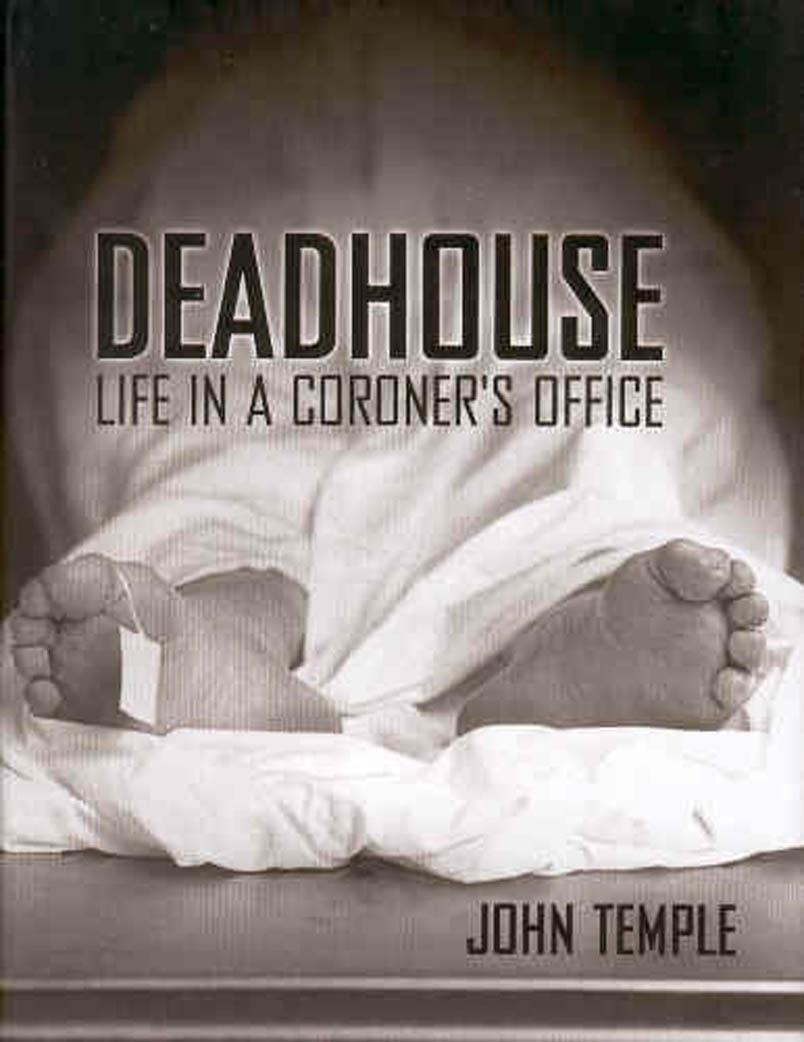 Deadhouse: Life in a Coroners Office EB9781604734690