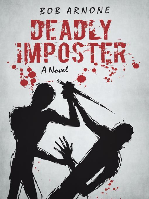 Deadly Imposter: A Novel EB9781450205689