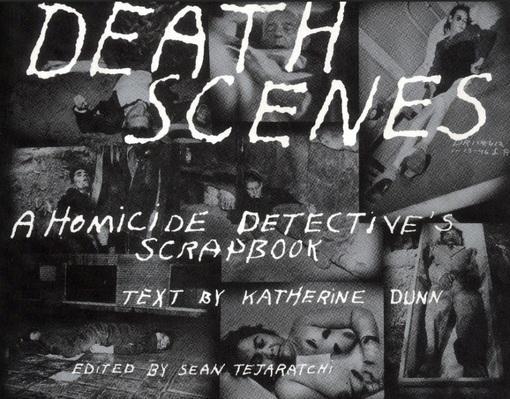 Death Scenes: A Homicide Detective's Scrapbook EB9781932595956