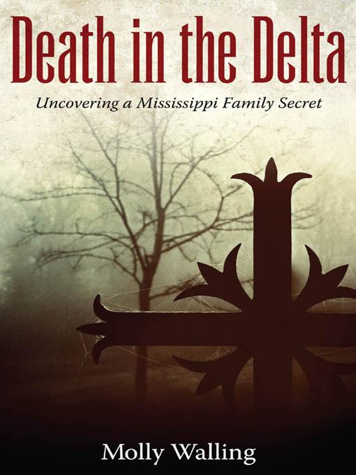 Death in the Delta: Uncovering a Mississippi Family Secret