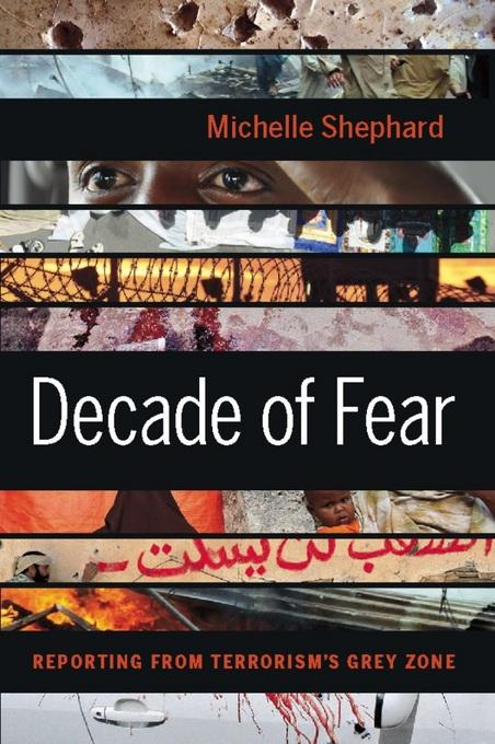 Decade of Fear: Reporting from Terrorism's Grey Zone EB9781553656593