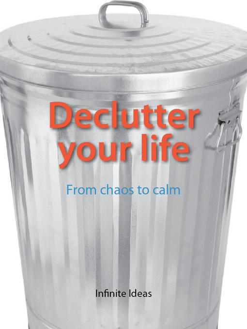 Declutter your life: From chaos to calm EB9781908474575