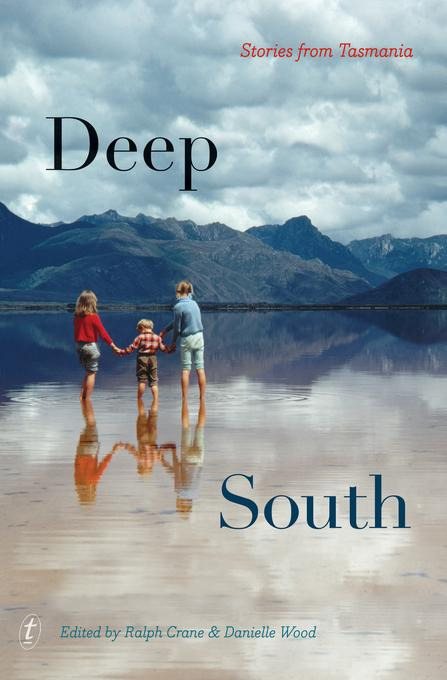 Deep South: Stories from Tasmania EB9781921961274