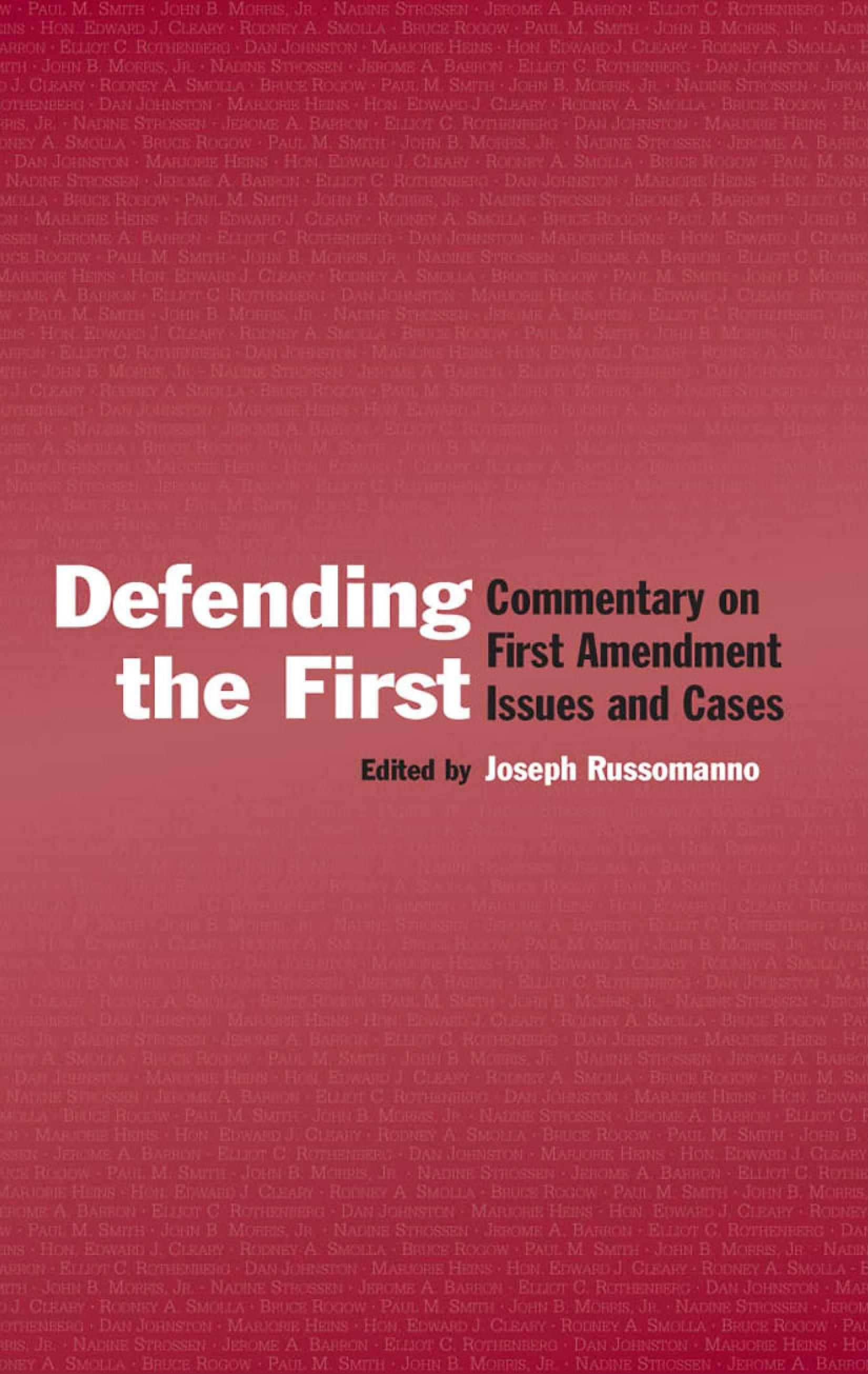 Defending the First: Commentary on First Amendment Issues and Cases EB9781410613509