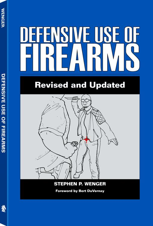 Defensive Use Of Firearms: A Common-Sense Guide to Awareness, Mental Preparedness, Tactics, Skills, and Equipment EB9781610045261