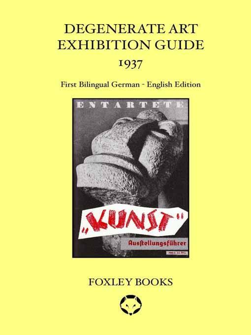 Degenerate Art Exhibition Guide 1937 - Bilingual edition German - English EB9781905742318