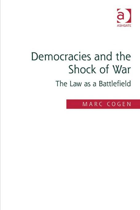 Democracies and the Shock of War: The Law as a Battlefield EB9781409443643