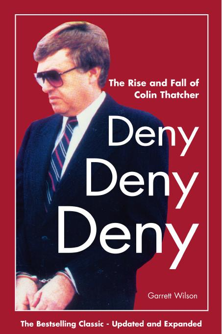Deny, Deny, Deny (Second Edition): The Rise and Fall of Colin Thatcher EB9781412241465
