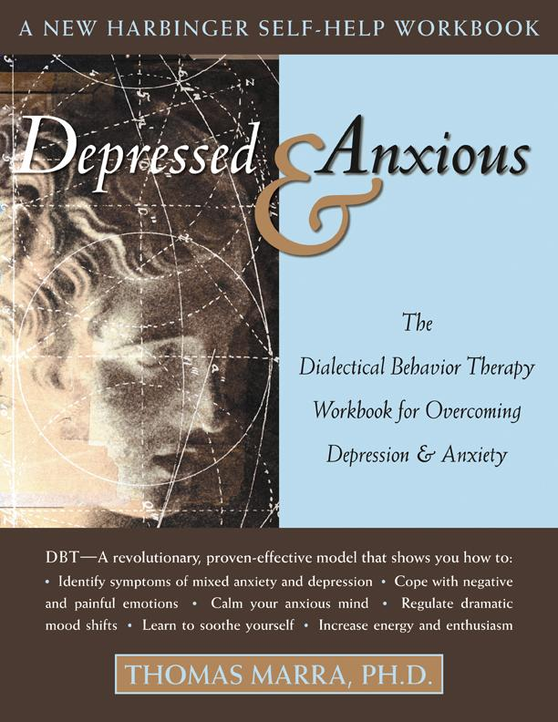 Depressed and Anxious: The Dialectical Behavior Therapy Workbook for Overcoming Depression and Anxiety EB9781572248243