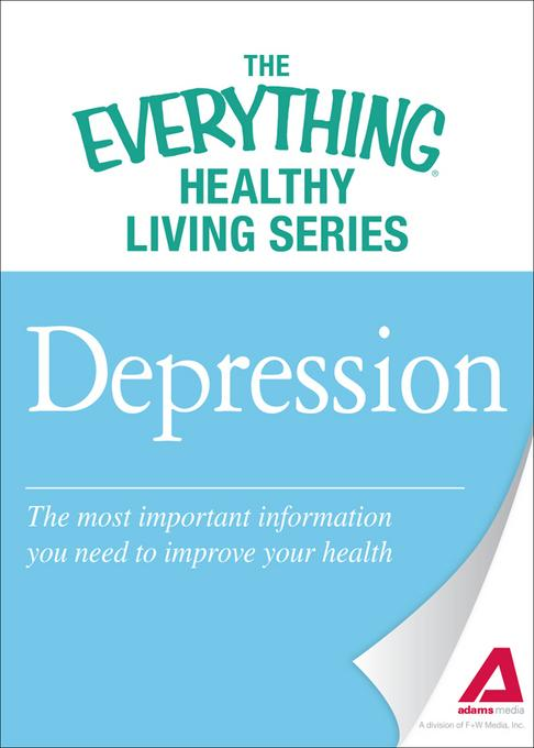 Depression: The most important information you need to improve your health EB9781440544491