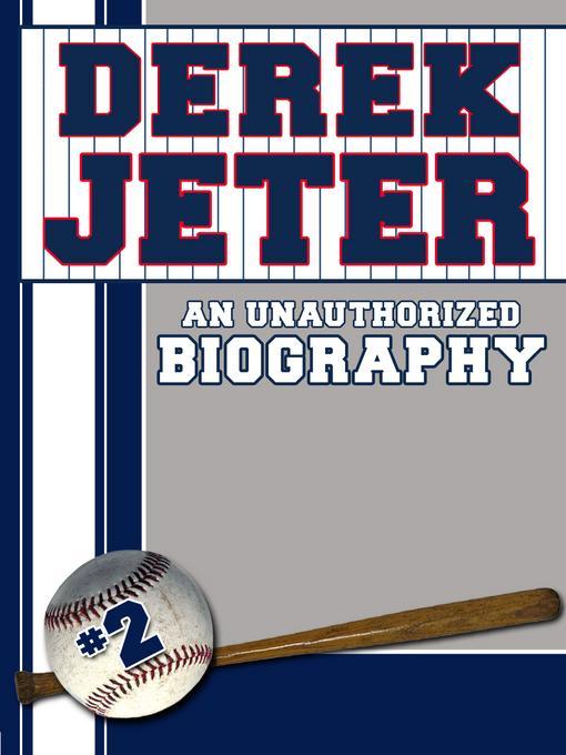 Derek Jeter: An Unauthorized Biography EB9781619841758