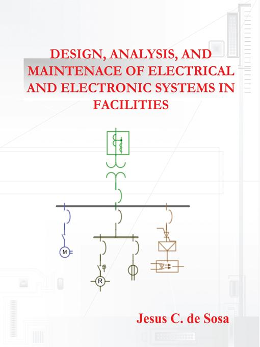 Design, Analysis, and Maintenance of Electrical and Electronic Systems in Facilities EB9781450240147