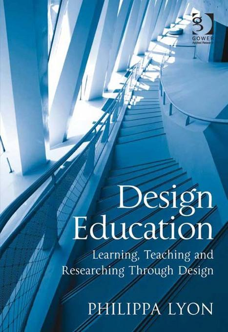 Design Education: Learning, Teaching and Researching Through Design EB9781409459781